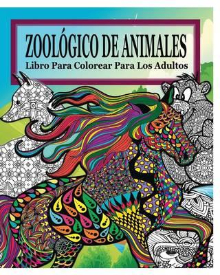 Zoologico de Animales Libro Para Colorear Para Los Adultos (Paperback)