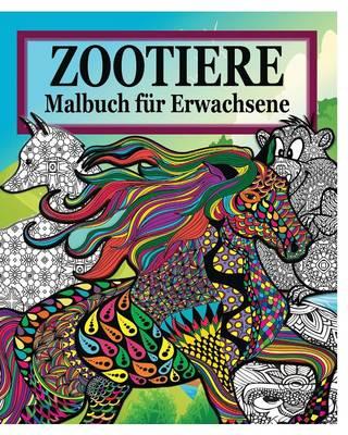 Zootiere Malbuch Fur Erwachsene (Paperback)