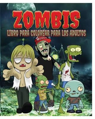 Zombis Libro Para Colorear Para Los Adultos (Paperback)