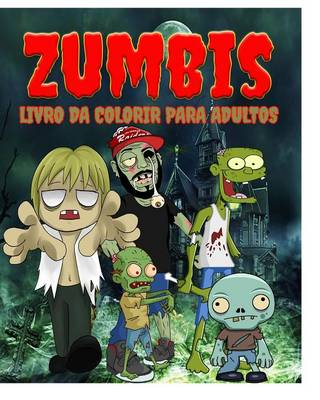 Zumbis Livro Da Colorir Para Adultos (Paperback)