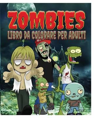Zombies Libro Da Colorare Per Adulti (Paperback)