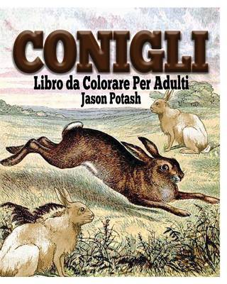 Conigli Libro Da Colorare Per Adulti (Paperback)