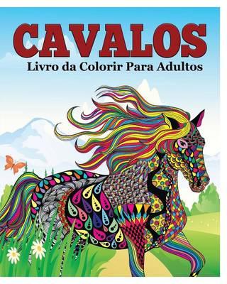 Cavalos Livro Da Colorir Para Adultos (Paperback)