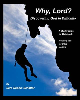Why, Lord? Discovering God in Difficulty (Paperback)