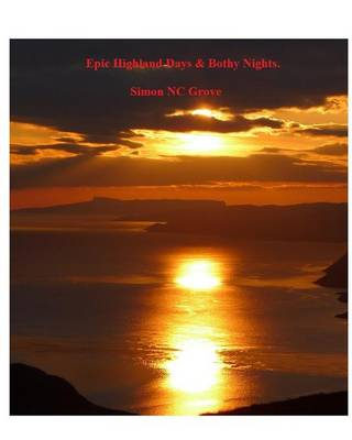 Epic Highland Days & Bothy Nights. (Paperback)