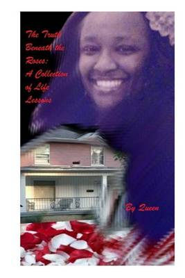 The Truth Beneath the Roses: A Collection of Life Lessons (Paperback)