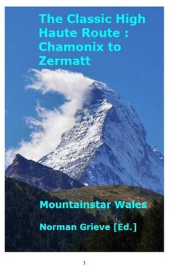 The Classic High Haute Route: Chamonix to Zermatt. (Hardback)