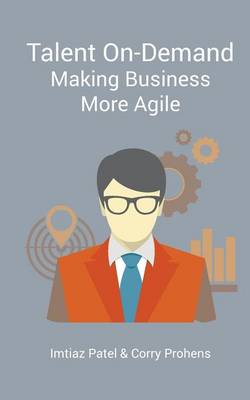 Talent On-Demand - Making Business More Agile (Paperback)