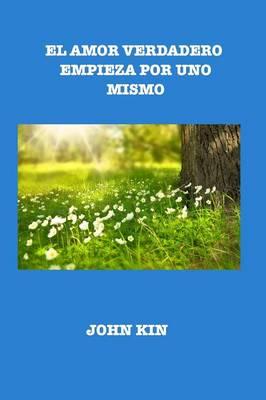 El Amor Verdadero Empieza Por Uno Mismo (Paperback)