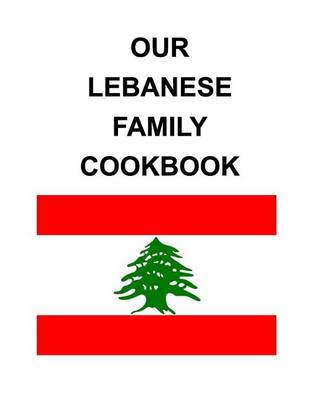 Our Lebanese Family Cookbook (Paperback)