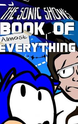 The Sonic Show's Book of Almost Everything (Hardback)