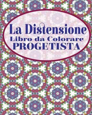 La Distensione Libro Da Colorare Progetista (Paperback)