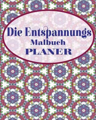 Die Entspannungs Malbuch Planer (Paperback)