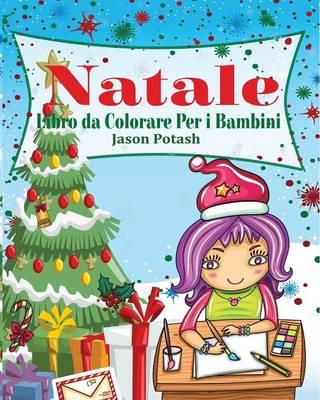 Natale Libro Da Colorare Per I Bambini (Paperback)