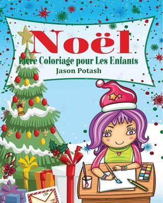 No�l Livre Coloriage Pour Les Enfants (Paperback)