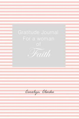 Gratitude Journal for a Woman of Faith (Paperback)