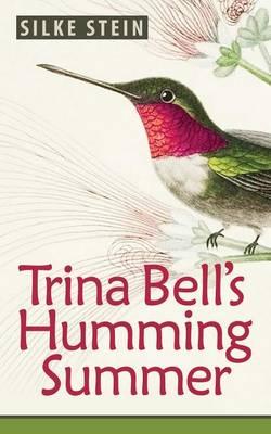 Trina Bell's Humming Summer (Paperback)