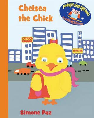 Chelsea the Chick - Goodnight-Sleep-Tight Books (Paperback)