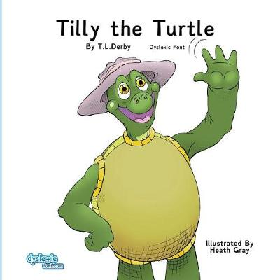 Tilly the Turtle Dyslexic Font (Paperback)