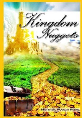 Kingdom Nuggets: A Handbook for Christian Living (Hardback)