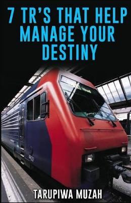 7 Tr's That Help Manage Your Destiny (Paperback)