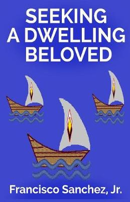 Seeking a Dwelling Beloved (Paperback)