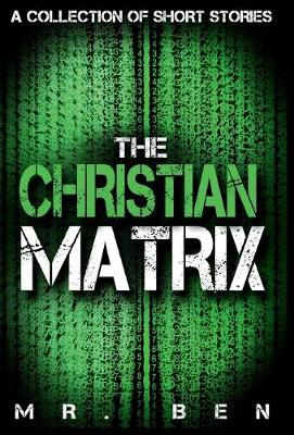The Christian Matrix: A Collection of Short Stories (Hardback)