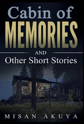 Cabin of Memories: And Other Short Stories (Hardback)
