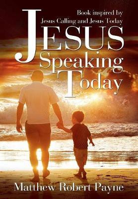 Jesus Speaking Today: Book Inspired by Jesus Calling and Jesus Today (Hardback)