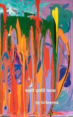 Wait Until Now (Paperback)