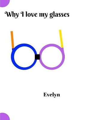 Why I Love My Glasses (Paperback)