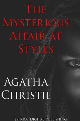 The Mysterious Affair at Styles (Esprios Classics) (Paperback)