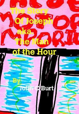 The Story of Joseph Aka. the Man of the Hour (Hardback)