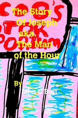 The Story of Joseph Aka. the Man of the Hour (Paperback)