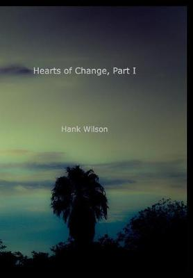 Hearts of Change, Part One. (Hardback)