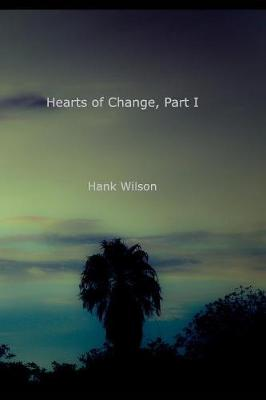 Hearts of Change, Part One. (Paperback)