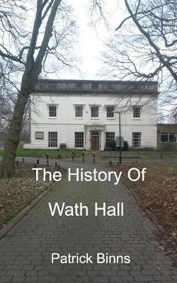 The History of Wath Hall (Paperback)