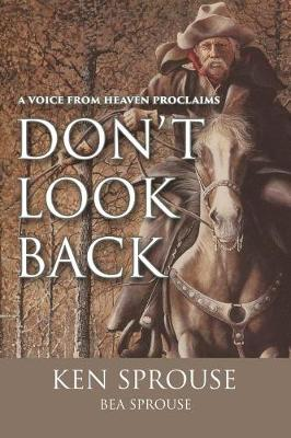 A Voice from Heaven Proclaims: Don't Look Back (Paperback)