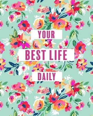 Create Your Best Life Daily (Paperback)