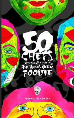 50 Chefs You Need to Know to Be a Good Foodie (Paperback)