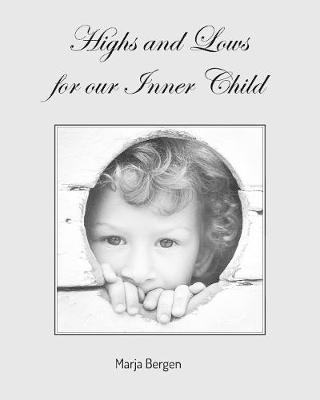 Highs and Lows for Our Inner Child (Paperback)