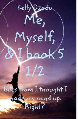 Kelly Dzadume, Myself,& I Book 5 1/2 (Hardback)