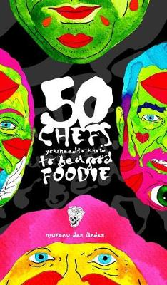 50 Chefs You Need to Know to Be a Good Foodie (Hardback)