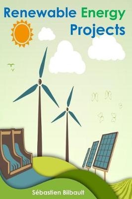 Renewable Energy Projects (Paperback)