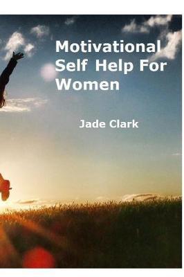 Motivational Self Help for Women (Paperback)