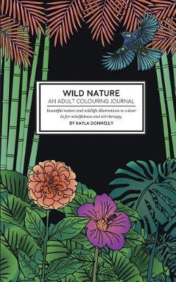 Wild Nature - An Adult Colouring Journal (Paperback)