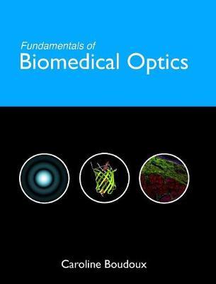 Fundamentals of Biomedical Optics (Hardback)