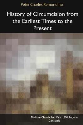 History of Circumcision from the Earliest Times to the Present (Paperback)