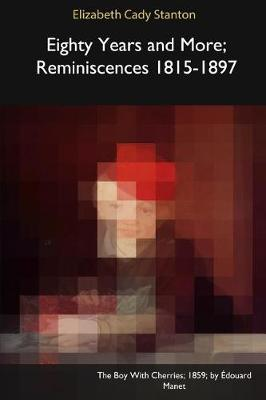 Eighty Years and More; Reminiscences 1815-1897 (Paperback)