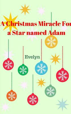 A Christmas Miracle for a Star Named Adam (Paperback)
